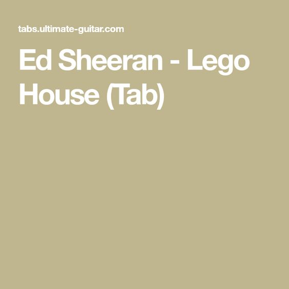Ed Sheeran - Lego House (Tab)   My Fun-Time Musical Repertoire ...