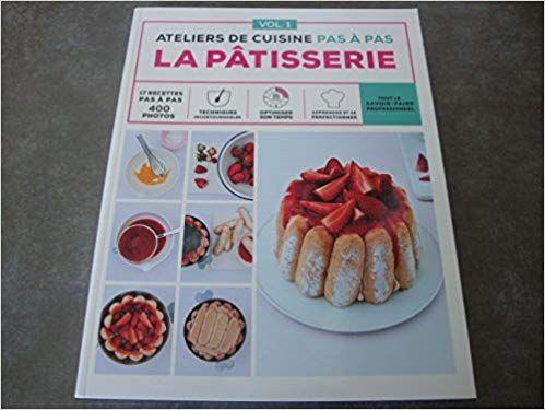 Telecharger La Patisserie Vol 1 Atelier De Cuisine Pas A Pas Tout Le Savoir Faire Professionnel Food Breakfast Waffles