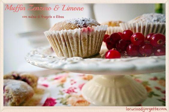 la cucina di Jorgette: Muffin Zenzero e Limone con un Cuore di Fragole e Ribes