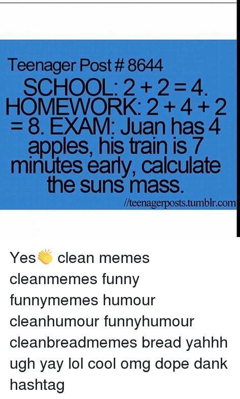 New Funny Teenager Posts Schools So True 64 Ideas Funny Quotes For Teens Teenager Posts School Teenager Posts Funny