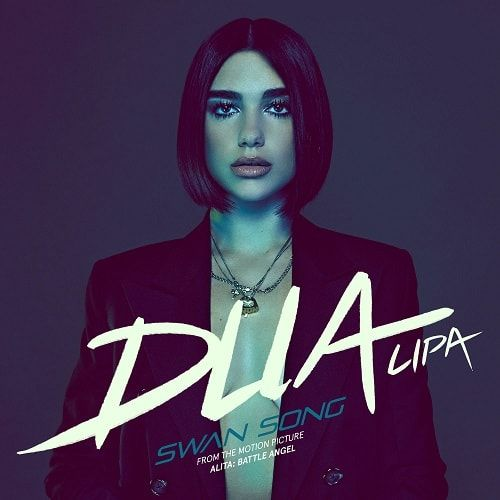Swan Song From Alita Battle Angel Dua Lipa 2019 Download