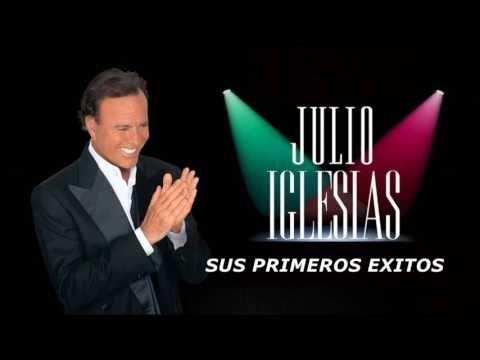 Julio Iglesias -  Sus Primeros Exitos