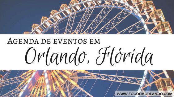 Agenda dos principais eventos em Orlando que são interessantes para brasileiros