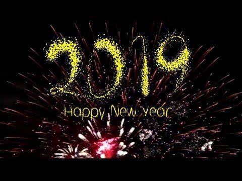 Happy New Year 2019 Youtube Happy New Year 2019 Happy New Happy New Year
