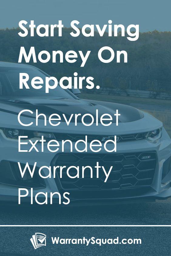 Chevrolet Extended Warranty Warranty Squad Warranty Warranty Quotes Chevrolet