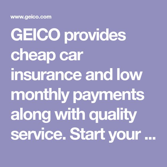 Geico Provides Cheap Car Insurance And Low Monthly Payments Along With Quality Service Start Your Quot In 2020 With Images Car Insurance Cheap Car Insurance Life Insurance Policy