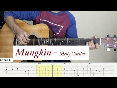 Tab Mungkin Melly Goeslaw Fingerstyle Guitar Cover Youtube Youtube