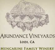 """Abundance Vineyards in Lodi, CA. They have a low price wine called Rockets Red Glare that they donate $2 for every bottle purchases to a charity to support the military. I call it my """"Charity Wine"""" and buy it by the cases!"""