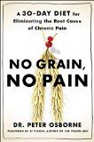 No Grain, No Pain: A 30-Day Diet for Eliminating the Root Cause of Chronic Pain.   Read the rest of this entry » http://weight-loss-infos.com/no-grain-no-pain-a-30-day-diet-for-eliminating-the-root-cause-of-chronic-pain/