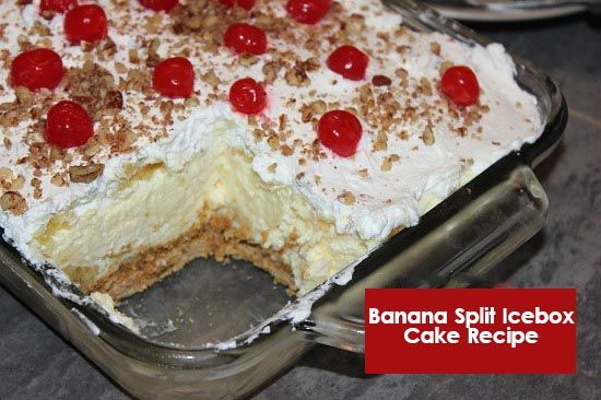 your recipes: Banana Split Icebox Cake Recipe