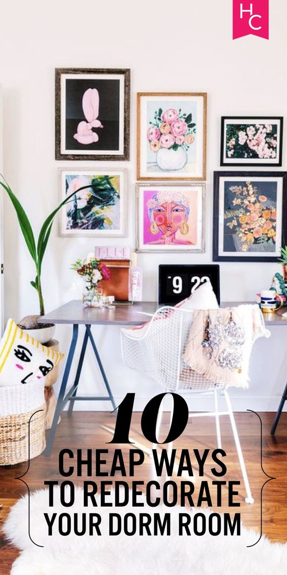 10 Ways To Redecorate Your Dorm Room For Relatively No Money Money Diy Decorating And Dorm
