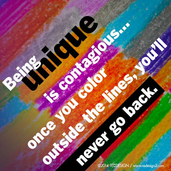 Being unique is contagious: once you color outside the lines, you'll never go back.  #creativity #quote #reDESIGN2 http://www.redesign2.com/blog/create-unique-content-and-own-your-business-niche