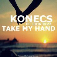 KONECS Ft. Lion Rezz - Take My Hand [Prodby MusiQaL GENIUS] #reggae