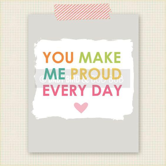 You Make Me Proud Art Print - Kids Room Art - Baby Children Nursery Custom Wall Print Poster. $15.00, via Etsy; getting this for Kayla's room!