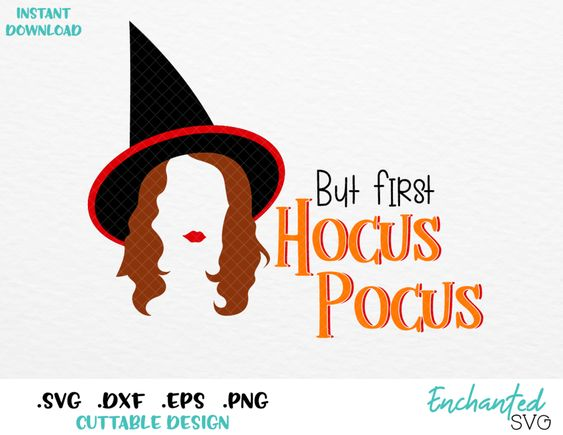 But First Hocus Pocus Dani Halloween Inspired Svg Eps Dxf Png Formats In 2020 Svg Png Format Png