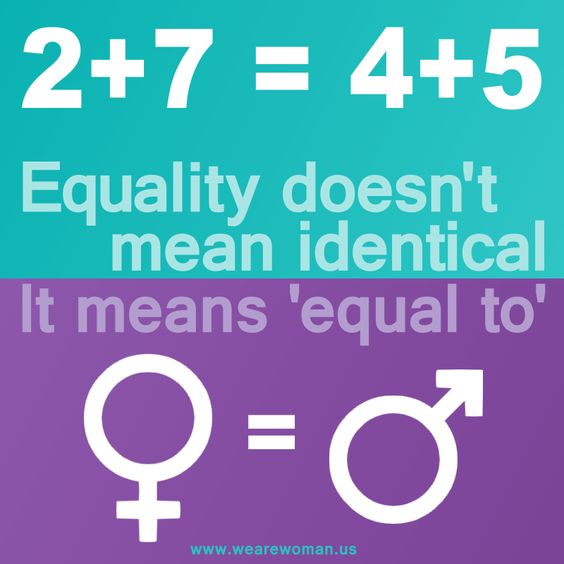 """Equality doesn't mean identical. It means """"equal to."""" We might take different paths to get there, but it's the destination that matters."""