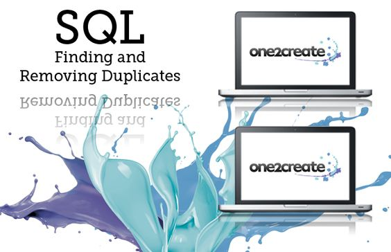 One2create Blog - SQL, Finding and Removing Duplicates