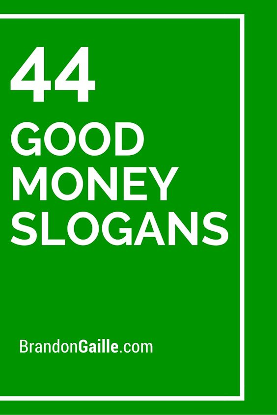 44 Good Money Slogans and Taglines | Money