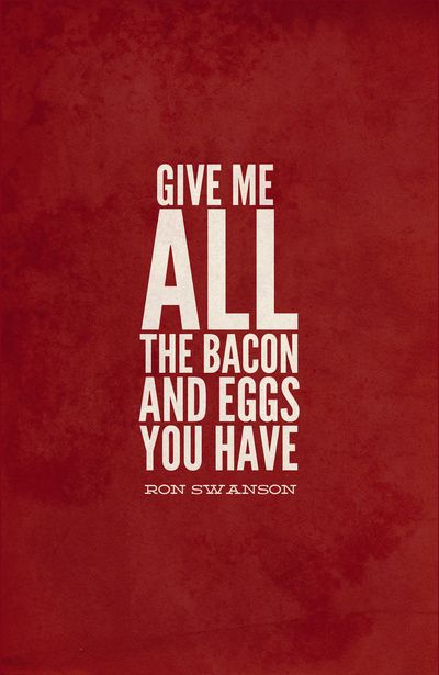 Wait … wait. I worry what you just heard was: Give me a lot of bacon and eggs. What I said was: Give me ALL the bacon and eggs you have.