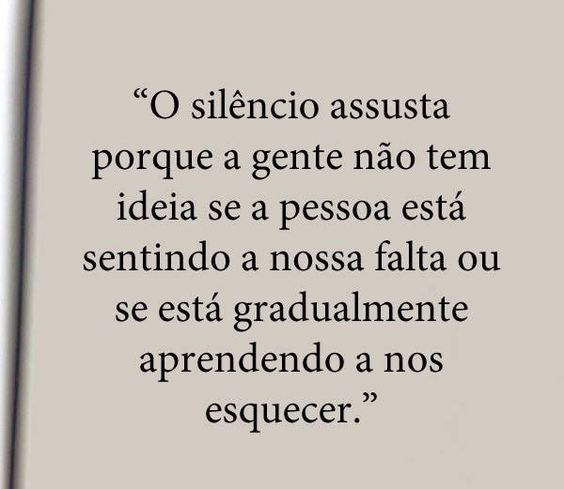 O silêncio assusta...