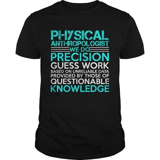 PHYSICAL ANTHROPOLOGIST Precision2 P3 T Shirts, Hoodies Sweatshirts. Check price ==► https://www.sunfrog.com/Jobs/PHYSICAL-ANTHROPOLOGIST-Precision2-P3-Black-Guys.html?57074