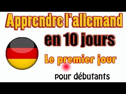 Apprendre L Allemand En 10 Jours Franza Sisch Und Deutsch Le Premier Jour Youtube Apprendre L Allemand Allemand Premiers Sons