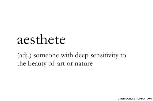 "pronunciation | \ ""es-THEt \ (ess-THEET) #aesthete, noun, english, aesthetics, beauty, art, nature, love, appreciation, words, otherwordly, other-wordly, definitions, A:"