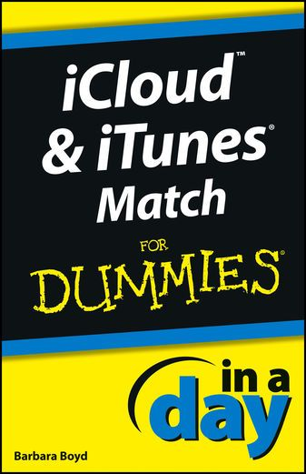 iCloud and iTunes Match In A Day For Dummies - Barbara Boyd |...: iCloud and iTunes Match In A Day For Dummies - Barbara Boyd |… #Computers
