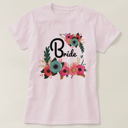 Watercolor Floral Bachelorette Party Bride T Shirt Zazzle Com