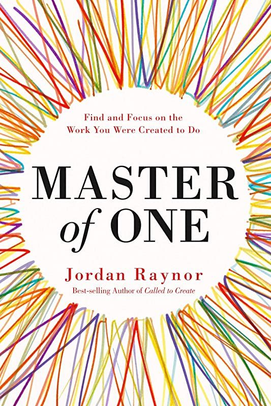 Get Book Master Of One Find And Focus On The Work You Were Created To Do By Jordan Raynor Thought Provoking Book Free Ebooks Free Pdf Books