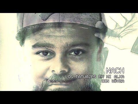 Nach Feat Wöyza Los Tatuajes En Mi Alma Youtube Mixtape Youtube Musica