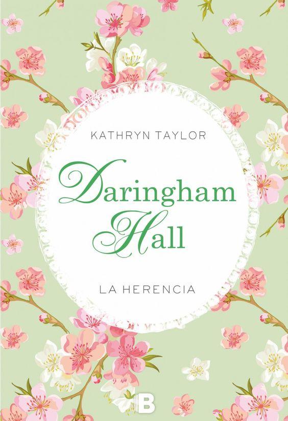 """""""Daringham Hall. La herencia"""" de Kathryn Taylor (Trilogía """"Daringham Hall 1"""")"""
