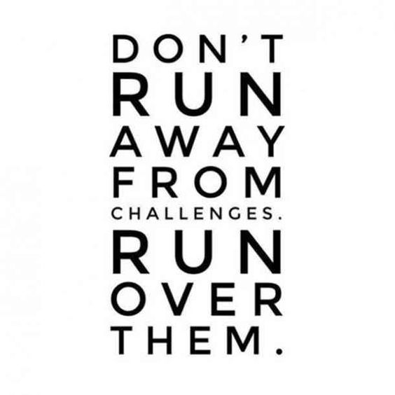 """Don't run away from challenges. Run over them."" —​ Unknown #newyear #2019 #resolutions #newyearseve #happynewyear #newyearsquotes #quotes #memes #motivationalquotes #inspo #inspirationalquotes Follow us on Pinterest: www.pinterest.com/yourtango"