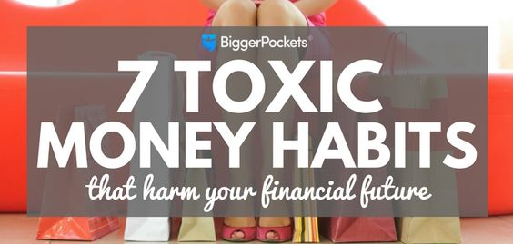 7 Toxic Money Habits That Harm Your Financial Future