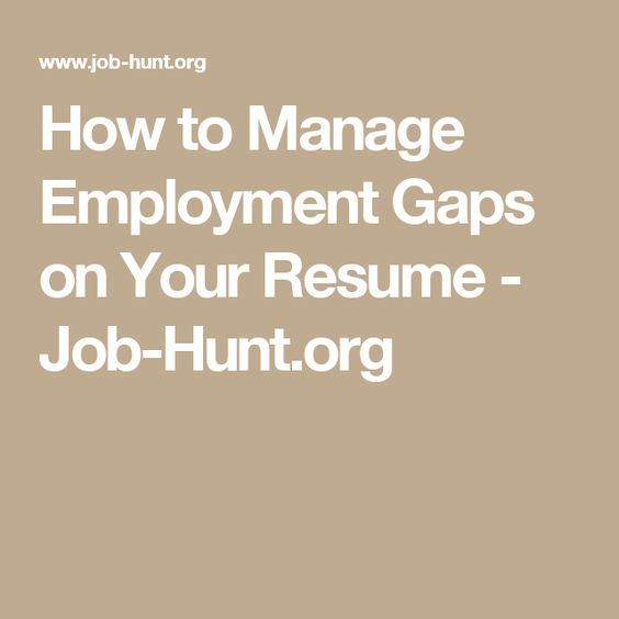 how to manage employment gaps on your resume hunt