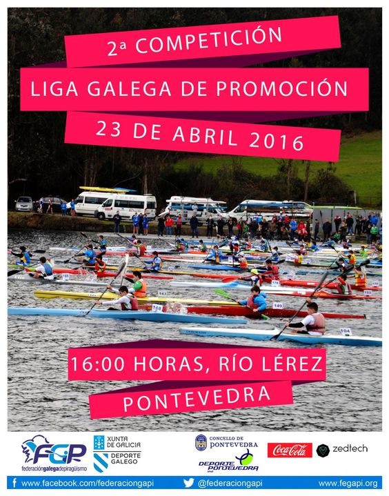 2º COMPETICION LIGA GALEGA DE PROMOCION Sabado 23 de Abril 2016 16:00 H. Río Lérez Pontevedra