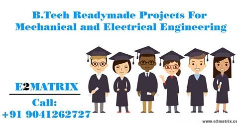B Tech Readymade Project For Mechanical And Electrical Engineering Development Dissertation