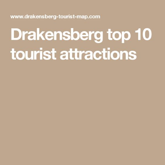 Drakensberg top 10 tourist attractions
