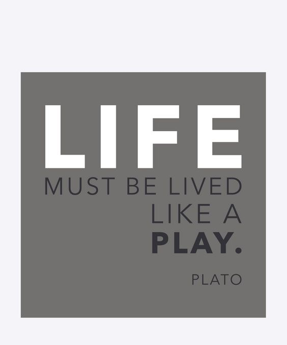 Life must be lived like a play - Plato. Dimension: 25x25cm. Material: 100% Forex.