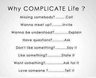 Why complicate life?  Porque complicarse?