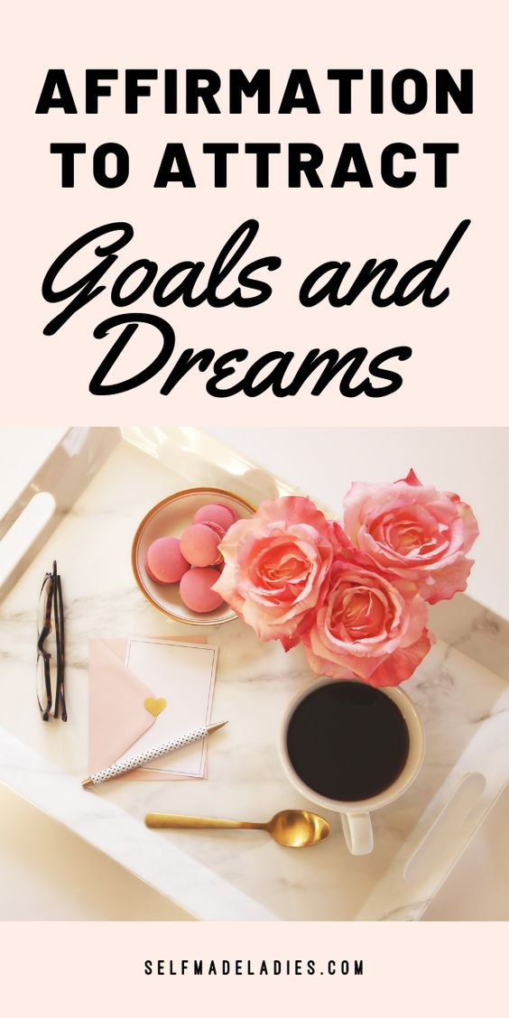Pinterest Graphic with Title Affirmation to Attract Goals & Dreams - selfmadeladies.com