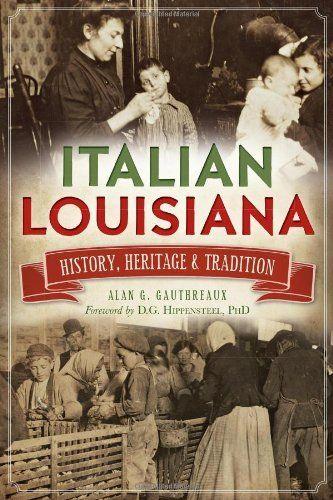 ITALIAN LOUISIANA History, Heritage