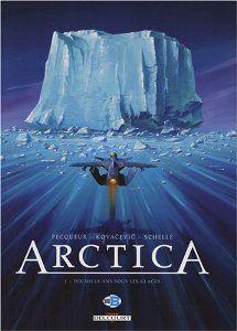 Arctica, Tome 1 : Dix mille ans sous les glaces: Amazon.fr: Daniel Pecqueur, Pierre Schelle, Boyan Kovacevic: Livres