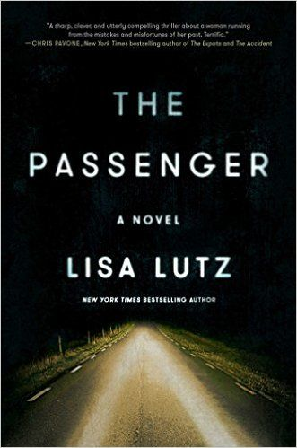 Must-read thrillers for fans of Gone Girl, including The Passenger by Lisa Lutz.