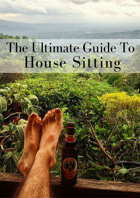 Ultimate Guide to House Sitting: Learn the how to save a ton of money on your vacation!
