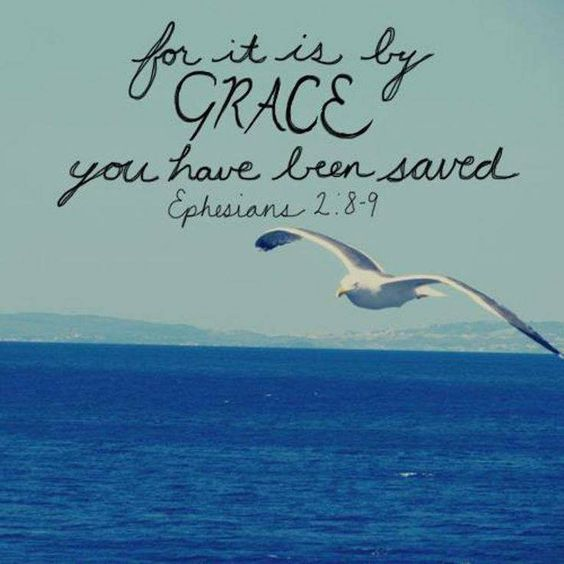 """THANK YOU Jesus!!  EPHESIANS  2: 8 - 9 8 """"For it is by grace you have been saved, through faith—and this is not from yourselves, it is the gift of God— 9 not by works, so that no one can boast."""""""