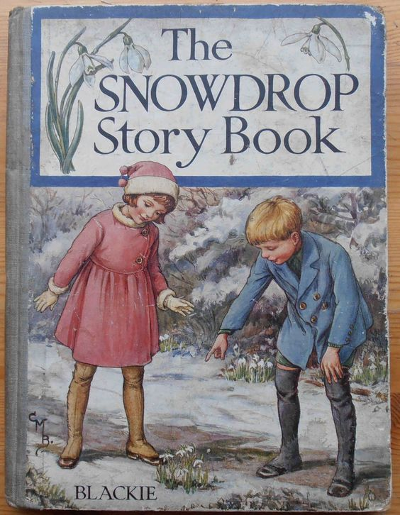 The Snowdrop Book Black & Son Front cover by Cicely Mary Barker -Pbulisher-Blackie and Son Limited.-front is piece initialed N.K.B. ? Black and white images by Rosa Petherick among others Stories by various authors including Jessie Pope, Rosamund Le Breton Martin, Elsie Blomfield, Mabel L. Tyrrell etc.Good book for age and  rare title undated but thought to be 1920's