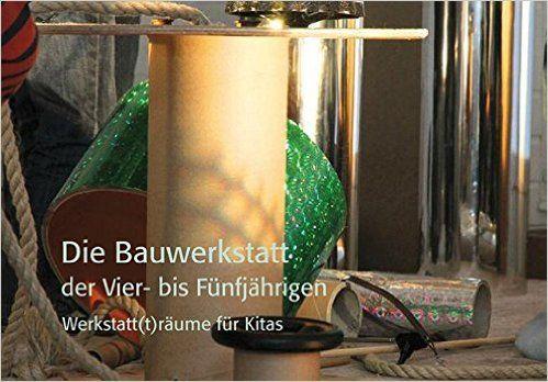 Werkstatt t räume für Kitas: 12 Werkstattbilderbücher von Atelier bis ZaBu: Amazon.de: Marion Thielemann: Bücher