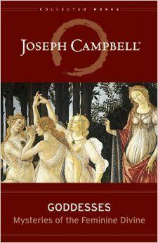 Goddesses: Mysteries of the Feminine Divine: Joseph Campbell, Safron Elsabeth Rossi: 9781608681822: Amazon.com: Books