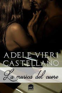 la mia biblioteca romantica: LA MUSICA DEL CUORE di Adele Vieri Castellano